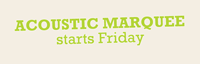 The Acoustic Marquee starts on Friday logo